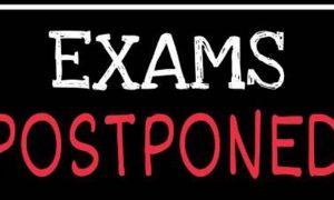 Examinations, Postponed